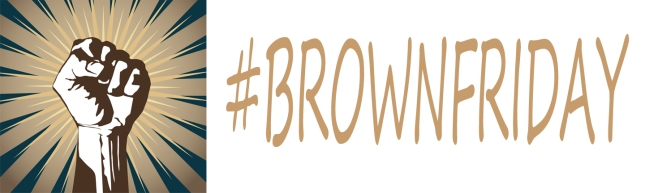 #BROWNFRIDAY